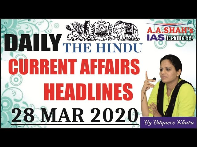 IAS Daily Current Affairs 2020 | The Hindu Analysis by Mrs Bilquees Khatri (28 March 2020)