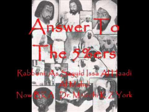 Answer To The Five Percenters - Rabboni: As Sayyid Isa Al Haadi Al Mahdi - Dr. Malachi Z. K. York