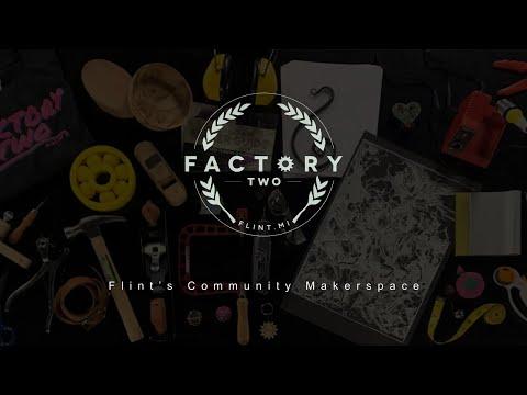 Factory Two - Flint's Community Makerspace