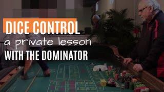 A private Dice Control Lesson
