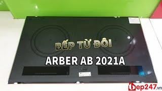 [REVIEW] Bếp Từ Đôi Arber AB 2021A