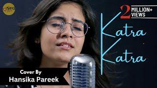 Katra Katra | Unplugged cover by @Hansika Pareek | Sing Dil Se | Alone | Bipasha Basu