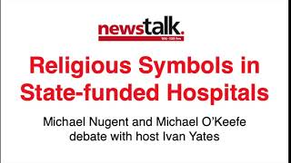Religious Symbols in State-funded Hospitals - Michael Nugent on Newstalk