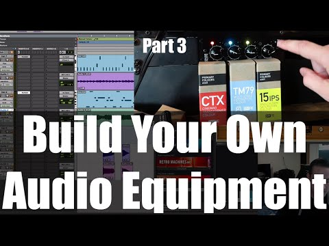 Build Your Own Audio Equipment! - DIY Recording Equipment (3 Of 3)