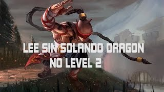 Lee Sin Solando o Dragon no Level 2!
