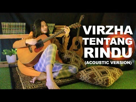 VIRZHA- Tentang rindu (akustik)