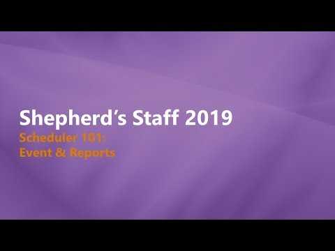 Shepherd's Staff - Scheduler 101: Events & Reports