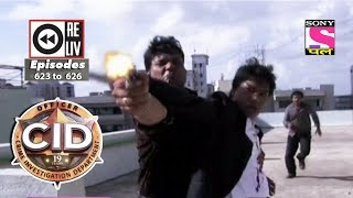 Weekly Reliv | CID | 3rd Mar to 9th Mar 2018 | Episode 623 to 626