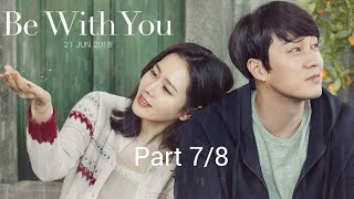 New Korean movie | Be with You (2018) part 7/8 Watch  Korean movie English subtitle