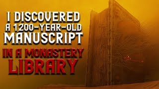"""I discovered a 1,200-year-old manuscript in a monastery library"" Creepypasta"