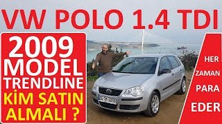 VW POLO 1.4 TDI TRENDLINE (2009) NASIL BİR ARABA? ALINIR MI? İNCELEME