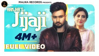 JIJA JI - RANJHA | GURLEJ AKHTAR | UPMA SHARMA | OFFICIAL VIDEO | NEW PUNJABI SONGS 2018