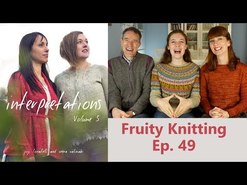 Veera Välimäki & Joji Locatelli - Interpretations Vol. 5 - Ep. 49 - Fruity Knitting