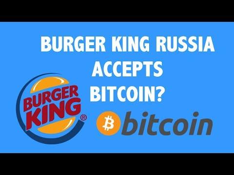 Burger King Russia Accepts Bitcoin?
