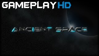 Ancient Space Gameplay (PC HD)