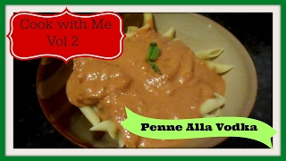 cook with me vol 2 penne all vodka