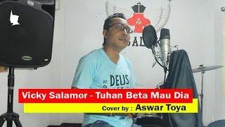 "VICKY SALAMOR - TUHAN BETA MAU DIA   Cover by ""ASWAR TOYA"""