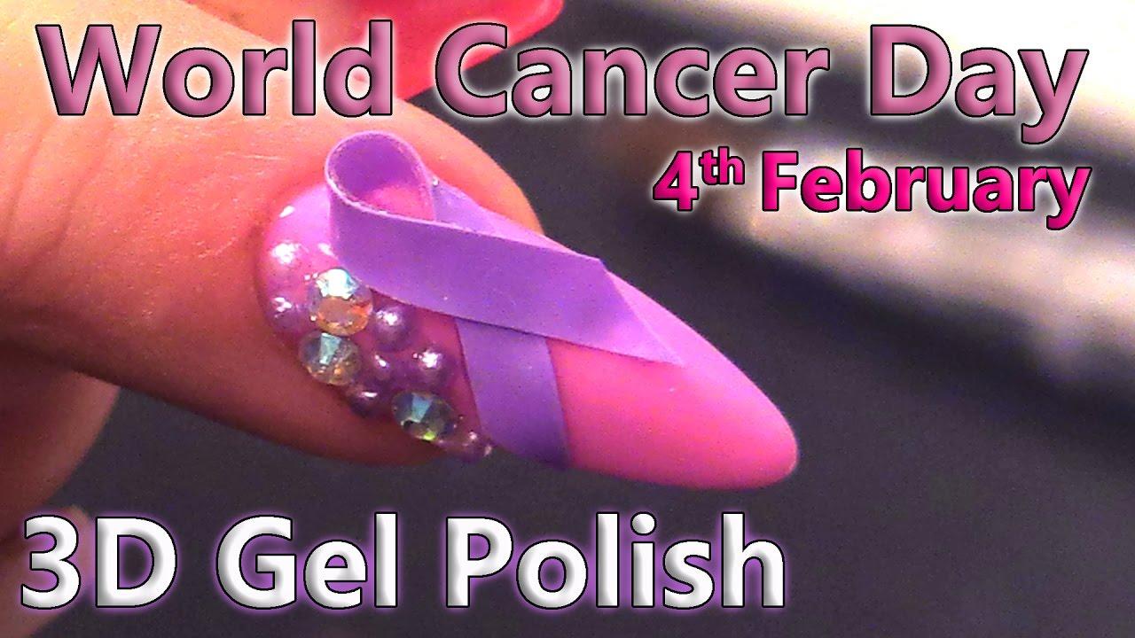 World Cancer Day - 3D Gel Polish Nail Art Design - 4th February 2017 ...