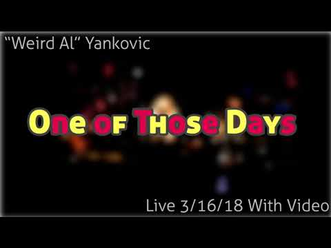 """""""Weird Al"""" Yankovic - One of Those Days (Live 3/16/18 With Video) mp3"""