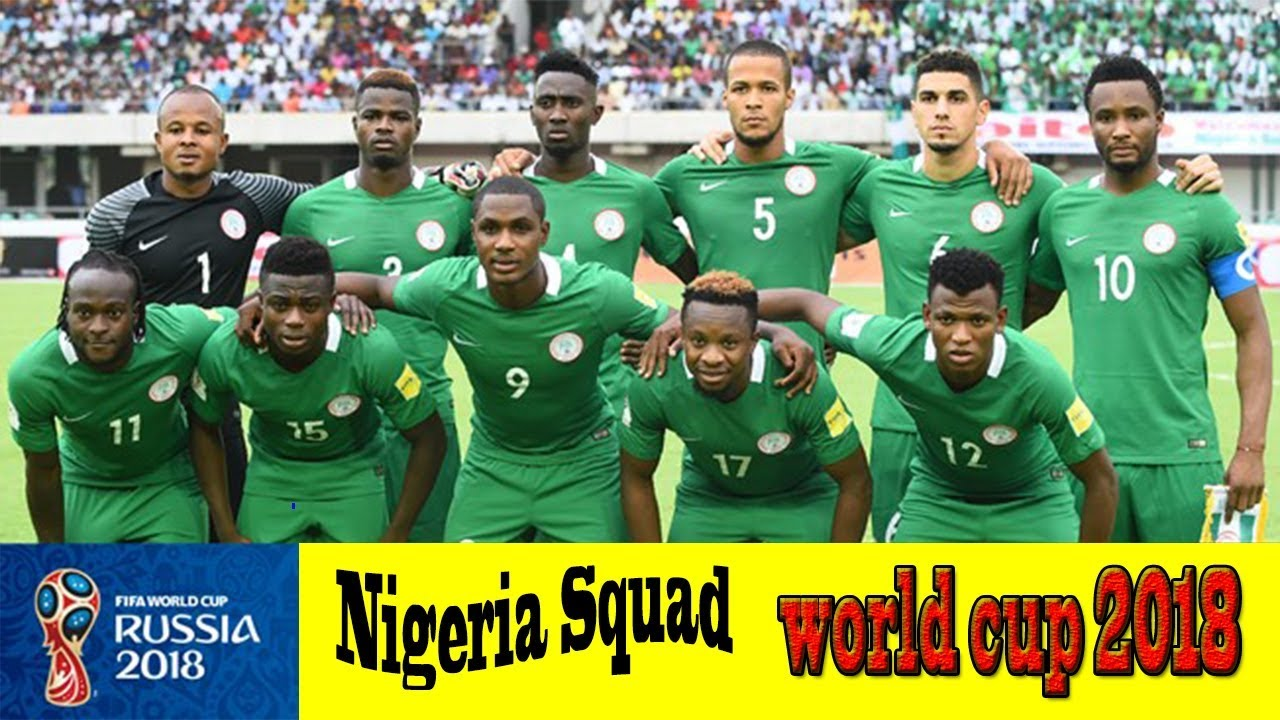 d05c26bf9c5 Nigeria squad for world cup 2018 || fifa world cup 2018 || Nigeria squad  for fifa world cup 2018.