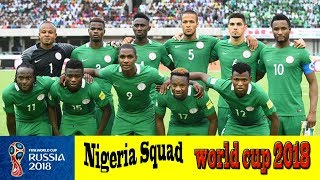 Nigeria squad for world cup 2018 || fifa world cup 2018 || Nigeria squad for fifa world cup 2018.