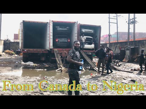 Shipping cars from Canada to Nigeria Ep 1