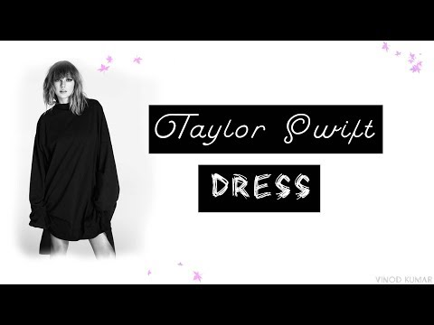 Taylor Swift - Dress (Official Lyrics) #BFS