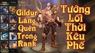 [Gcaothu] Tướng lỗi thời Gildur bị mọi người kêu phế - Sự thật phũ phàng khi leo rank Kim Cương