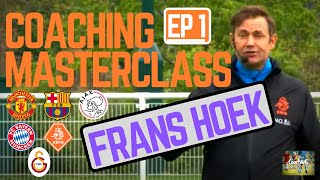 Coaching Masterclass EP 1 - Frans Hoek of Manchester United FC,Ajax,Barcelona #Coaching  #EPL #KNVB