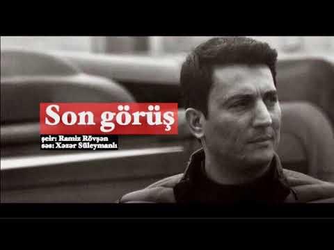 Ramiz Rövşən-Son görüş (səs: Xəzər Süleymanlı )