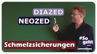 DIAZED / NEOZED - Schmelzsicherungen - einfach und anschaulich erklärt