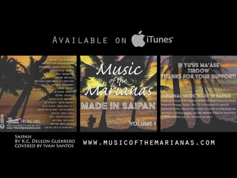 Saipan by KC Deleon Guerrero Covered by Ivan Santos Music of the Marianas