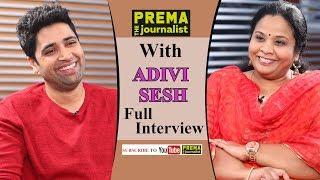 Adivi Sesh - Evaru Special Emotional Interview by #PremaTheJournalist