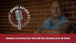 Solutions to Securing Your Data with Don Litzenberg from 2B Advice