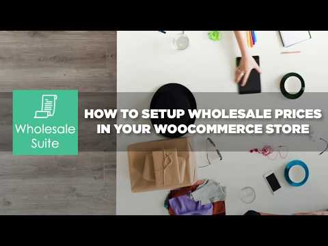 How to Setup Wholesale Prices to a WooCommerce Store