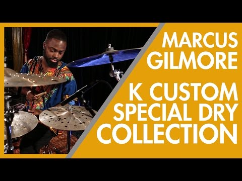K Custom Special Dry - First Impressions - Marcus Gilmore