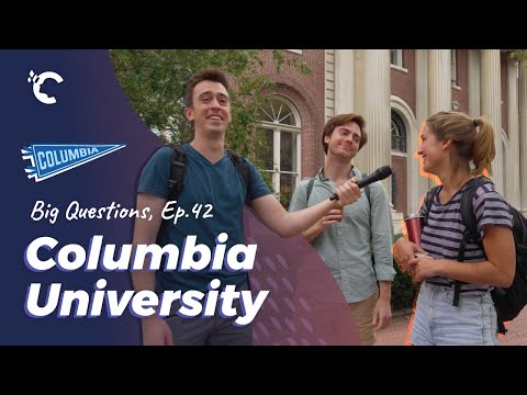 Big Questions Ep. 42: Columbia University