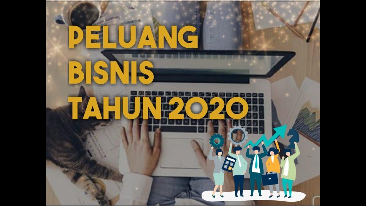 PELUANG BISNIS TAHUN 2020 || Ide Bisnis Yang Menjanjikan ...