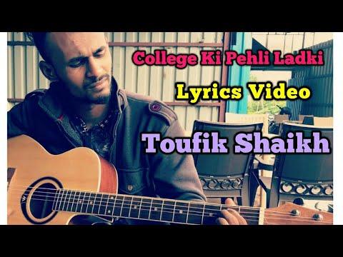 College Ki Pehli Ladki- (Lyrice Video) Toufik Shaikh | JD -2017