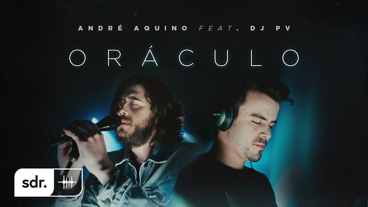 Oráculo (Espontâneo) - André Aquino Ft. DJ PV | Som do Reino