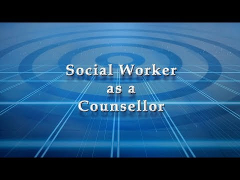 Social Worker as a Counsellor