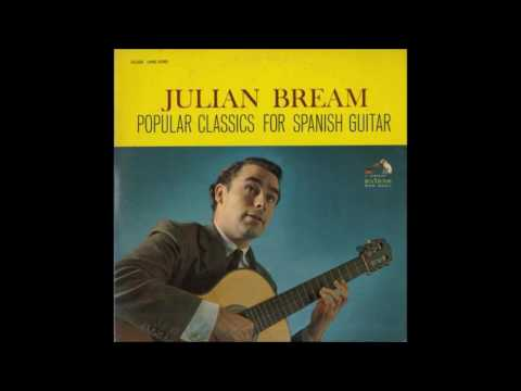 Julian Bream - Popular Classics for Spanish Guitar Disc 1 (Full Album)