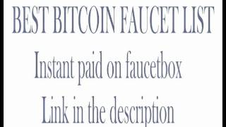 BEST BITCOIN FAUCET LIST  ~  Instant paid to faucetbox