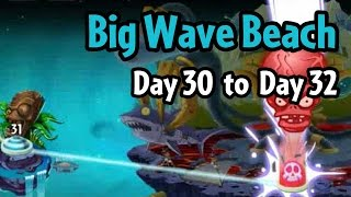 Plants vs Zombies 2 - Big Wave Beach Day 30 to Day 32