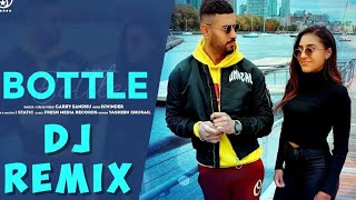 BOTTLE ( DJ REMIX ) GARRY SANDHU || Bottle Garry Sandhu || Bottle Remix