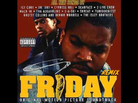 Ice Cube - Friday [OFFICIAL VIDEO REMIX]