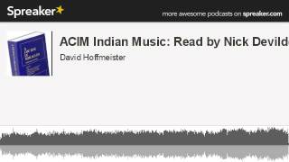 ACIM Indian Music: Read by Nick Devilder David Hoffmeister  ACIM A Course In Miracles Non Dual