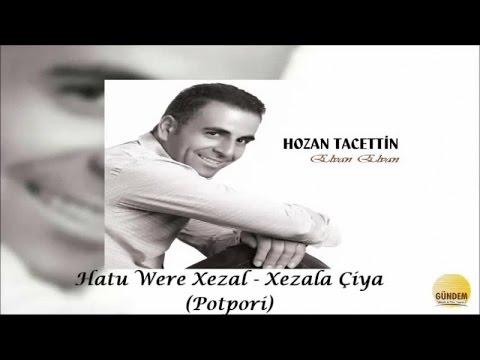 Hozan Tacettin - Hatu Were Xezal - Xezale Çiya
