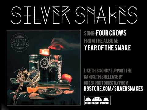 Silver Snakes - Four Crows