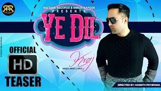 Ye Dil || Kraj || Raftaar Records || Official HD Teaser || New Bollywood Songs 2015